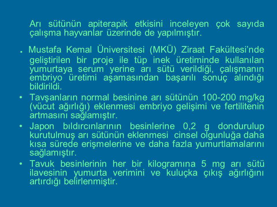 Arı sütünün apiterapik etkisini inceleyen çok sayıda çalışma hayvanlar üzerinde de yapılmıştır.. Mustafa Kemal Üniversitesi (MKÜ) Ziraat Fakültesi'nde