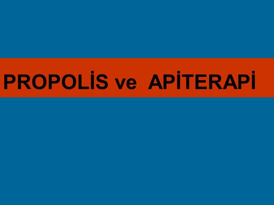 PROPOLİS ve APİTERAPİ