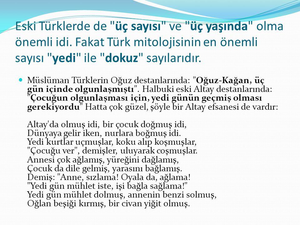 Eski Türklerde de üç sayısı ve üç yaşında olma önemli idi.