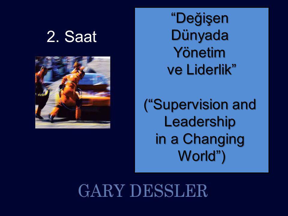 "2. Saat ""DeğişenDünyadaYönetim ve Liderlik"" (""Supervision and Leadership in a Changing World"")"