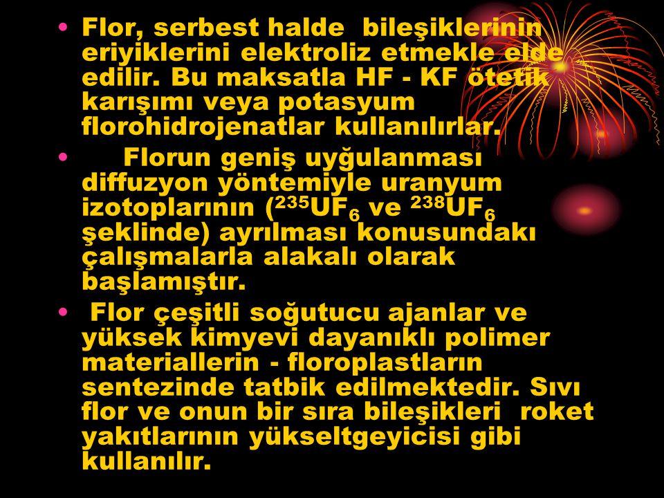 Flor, serbest halde bileşiklerinin eriyiklerini elektroliz etmekle elde edilir. Bu maksatla HF - KF ötetik karışımı veya potasyum florohidrojenatlar k