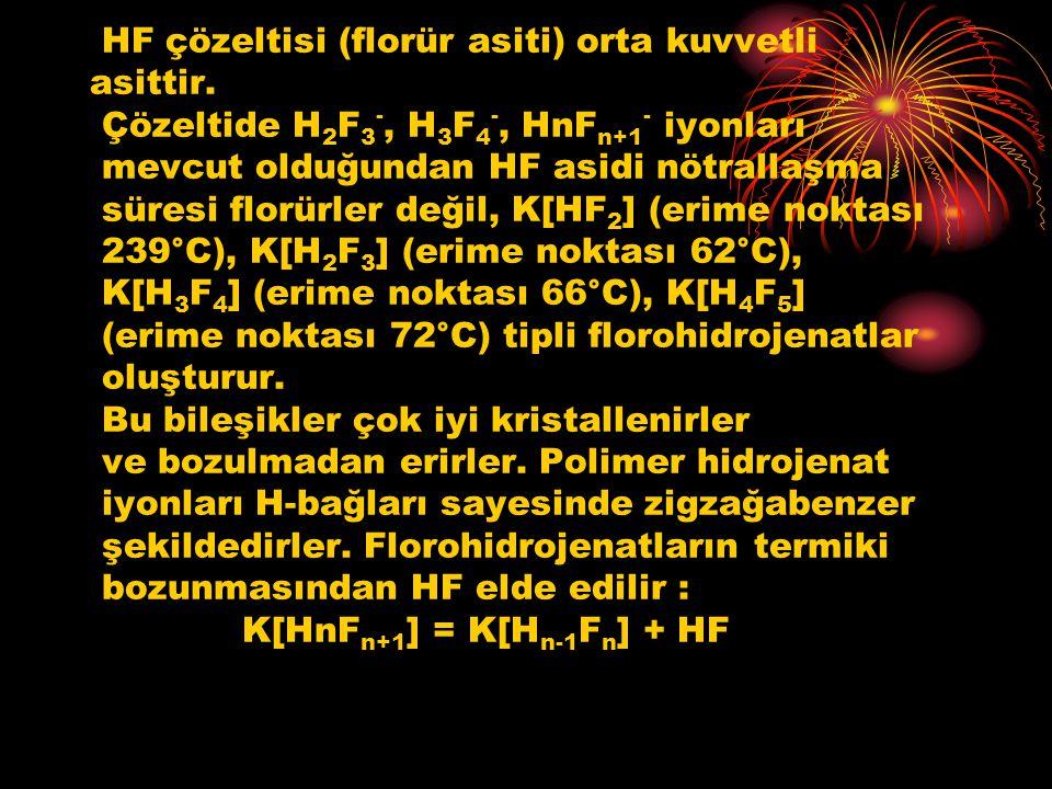 HF çözeltisi (florür asiti) orta kuvvetli asittir. Çözeltide H 2 F 3 -, H 3 F 4 -, HnF n+1 - iyonları mevcut olduğundan HF asidi nötrallaşma süresi fl
