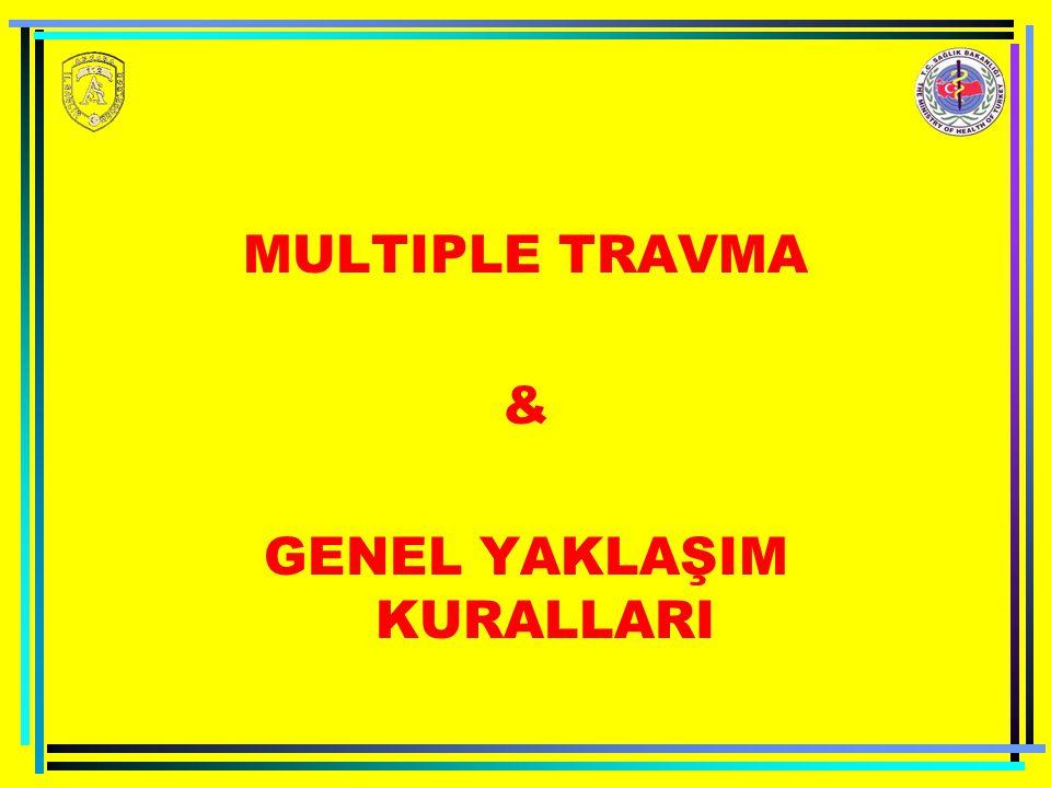 MULTIPLE TRAVMA & GENEL YAKLAŞIM KURALLARI