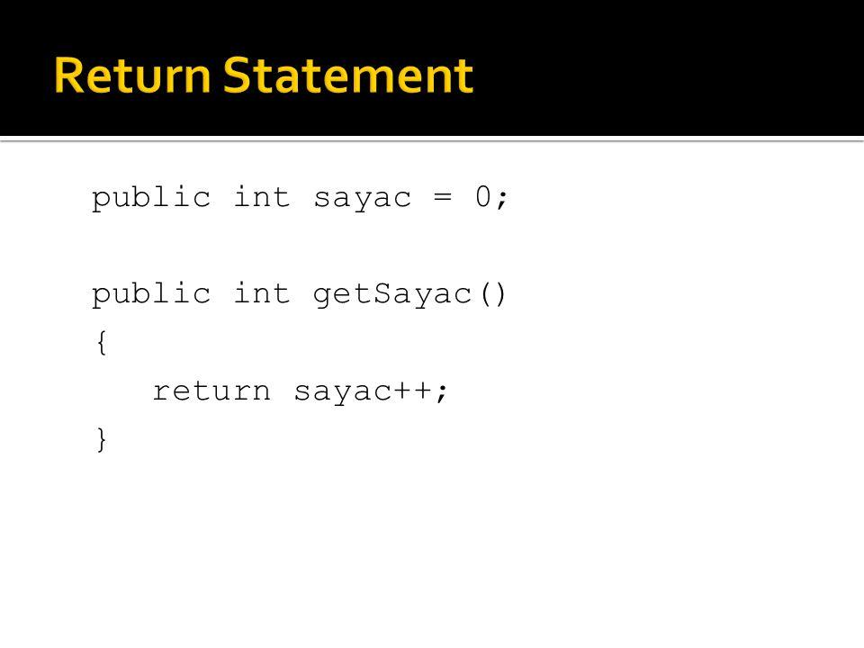 public int sayac = 0; public int getSayac() { return sayac++; }