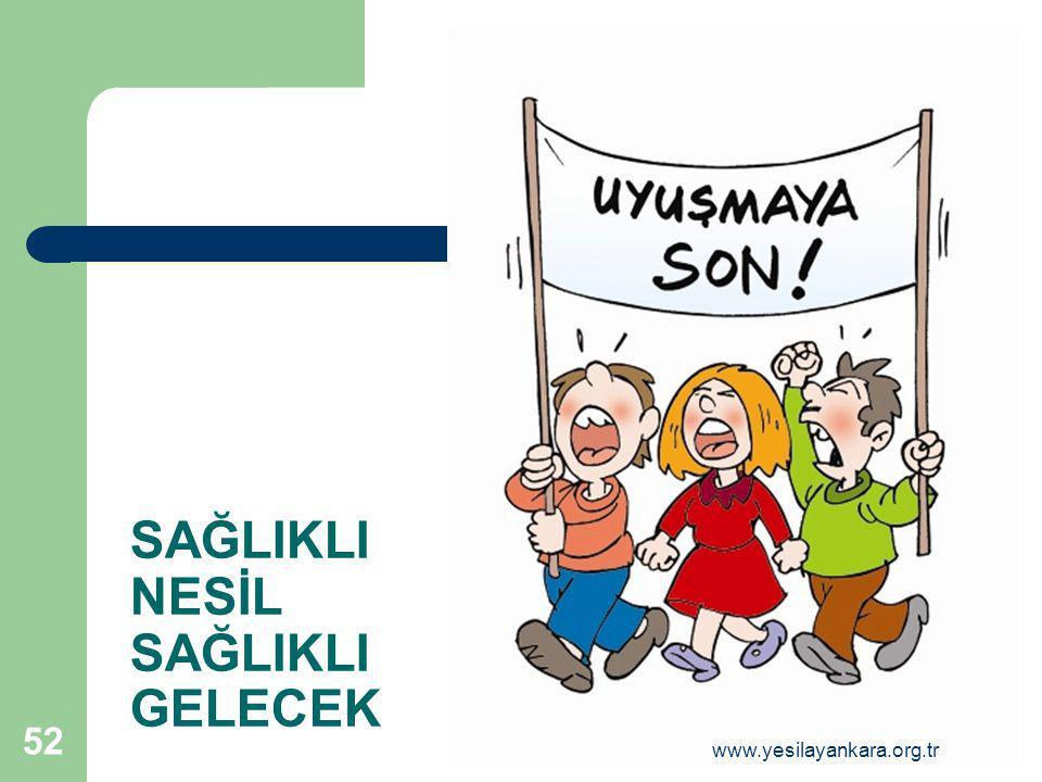 52 SAĞLIKLI NESİL SAĞLIKLI GELECEK www.yesilayankara.org.tr