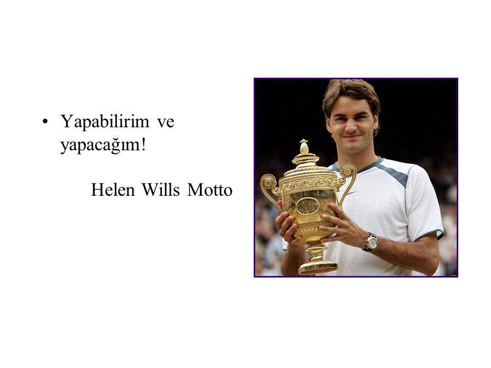 Yapabilirim ve yapacağım! Helen Wills Motto