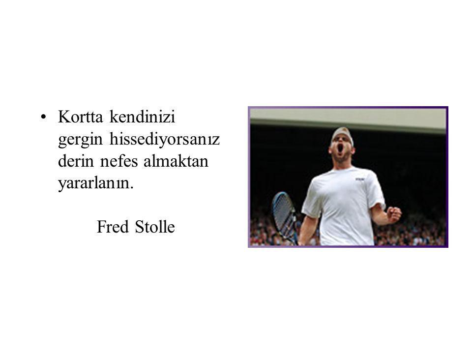Kortta kendinizi gergin hissediyorsanız derin nefes almaktan yararlanın. Fred Stolle