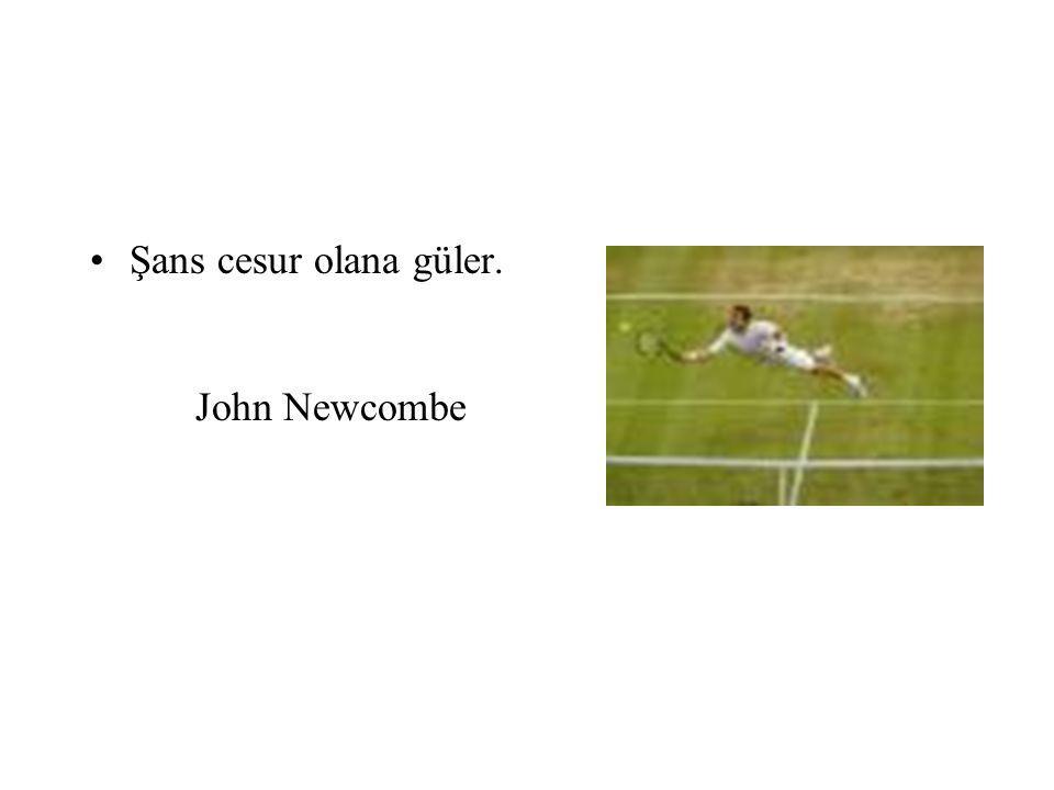 Şans cesur olana güler. John Newcombe