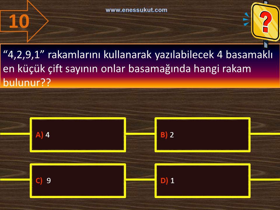 """10 """"4,2,9,1"""" rakamlarını kullanarak yazılabilecek 4 basamaklı en küçük çift sayının onlar basamağında hangi rakam bulunur?? A) 4B) 2 C) 9D) 1"""