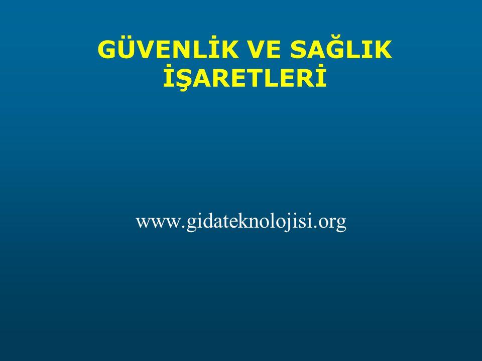 GÜVENLİK VE SAĞLIK İŞARETLERİ www.gidateknolojisi.org
