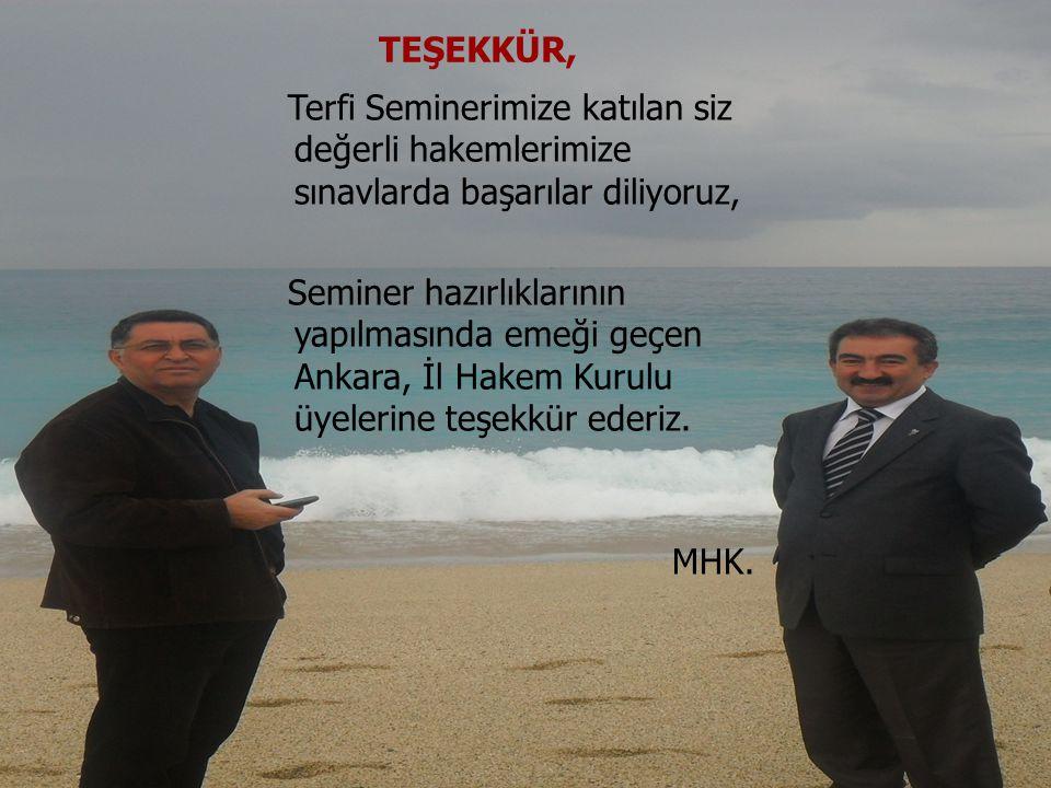 67 Terfi Seminerimize katılan siz değerli hakemlerimize sınavlarda başarılar diliyoruz, Seminer hazırlıklarının yapılmasında emeği geçen Ankara, İl Ha