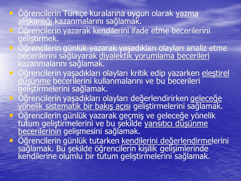 Öğrencilerin Türkçe kuralarına uygun olarak yazma alışkanlığı kazanmalarını sağlamak. Öğrencilerin yazarak kendilerini ifade etme becerilerini gelişti