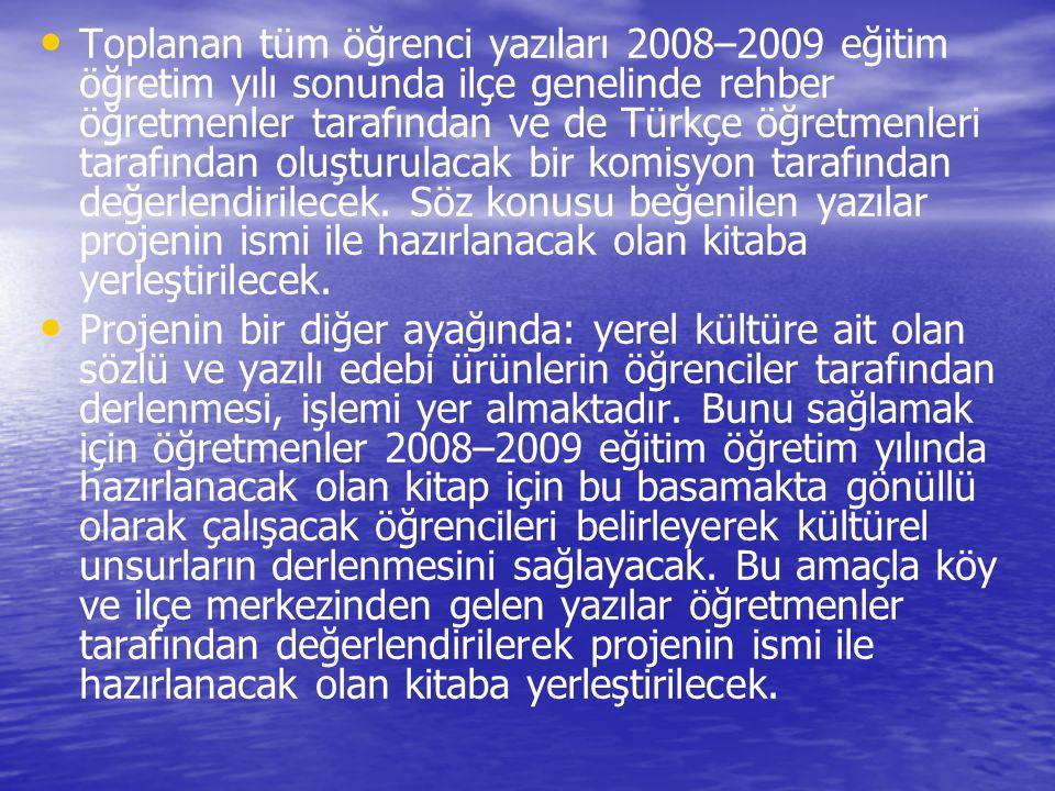 Toplanan tüm öğrenci yazıları 2008–2009 eğitim öğretim yılı sonunda ilçe genelinde rehber öğretmenler tarafından ve de Türkçe öğretmenleri tarafından