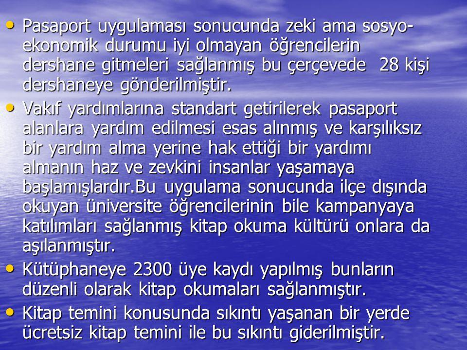 Pasaport uygulaması sonucunda zeki ama sosyo- ekonomik durumu iyi olmayan öğrencilerin dershane gitmeleri sağlanmış bu çerçevede 28 kişi dershaneye gö