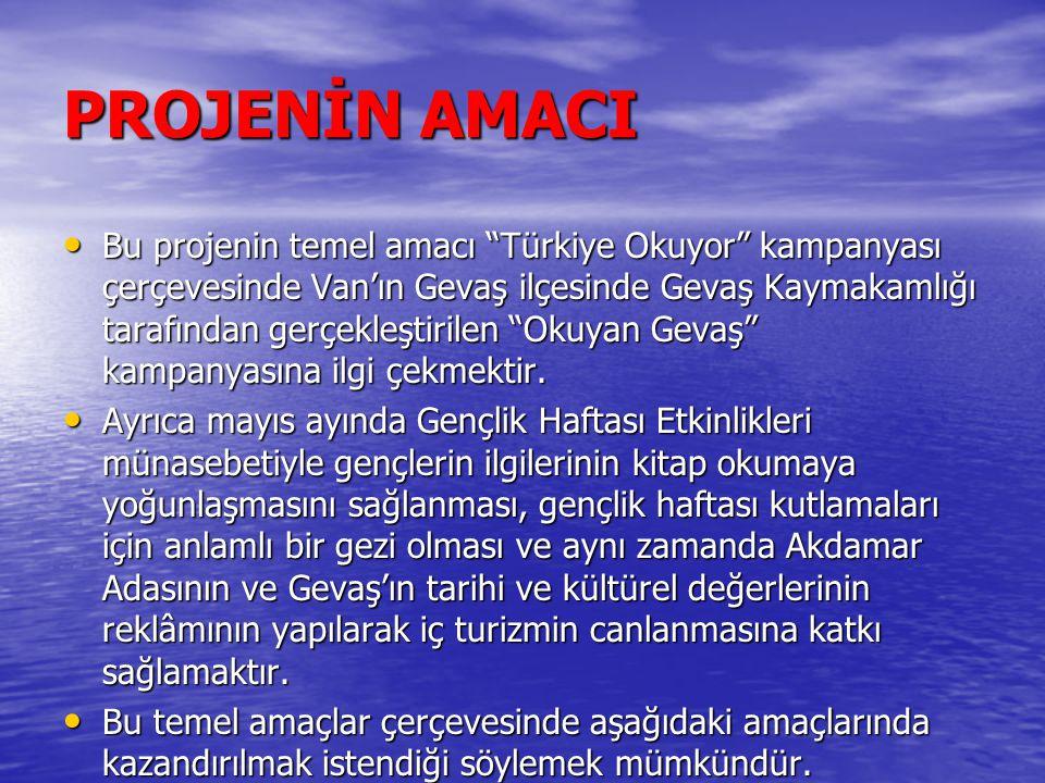 """PROJENİN AMACI Bu projenin temel amacı """"Türkiye Okuyor"""" kampanyası çerçevesinde Van'ın Gevaş ilçesinde Gevaş Kaymakamlığı tarafından gerçekleştirilen"""