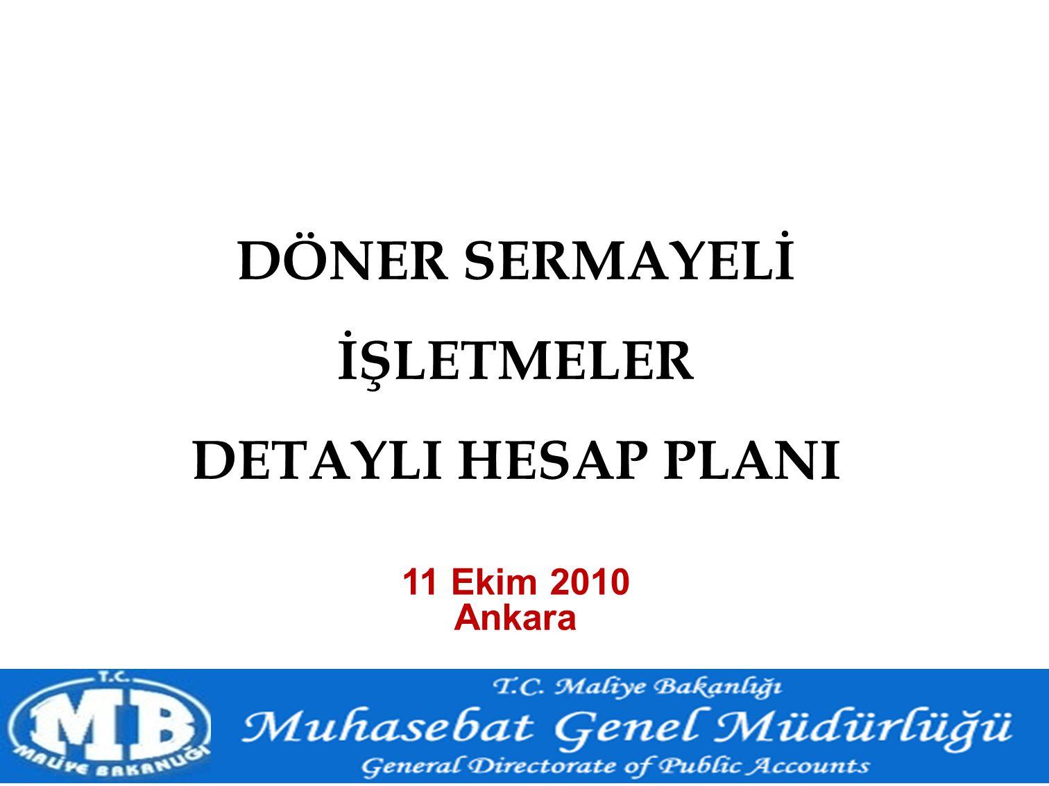 1/22 DÖNER SERMAYELİ İŞLETMELER DETAYLI HESAP PLANI 11 Ekim 2010 Ankara