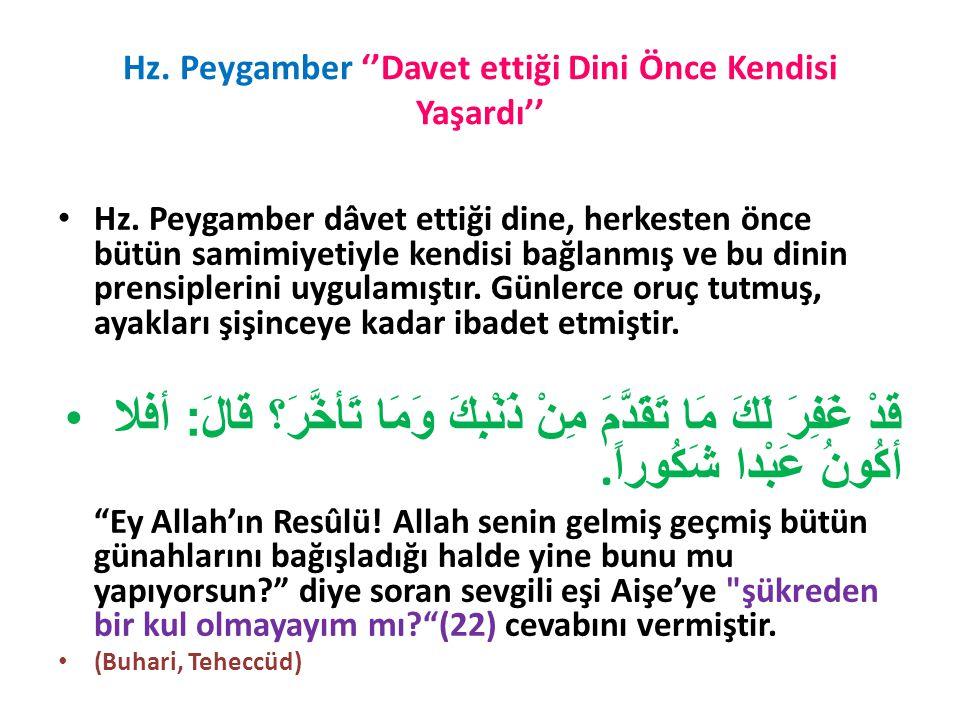 Hz. Peygamber ''Davet ettiği Dini Önce Kendisi Yaşardı'' Hz.