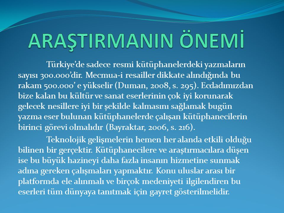 Türkiye'de sadece resmi kütüphanelerdeki yazmaların sayısı 300.000'dir.