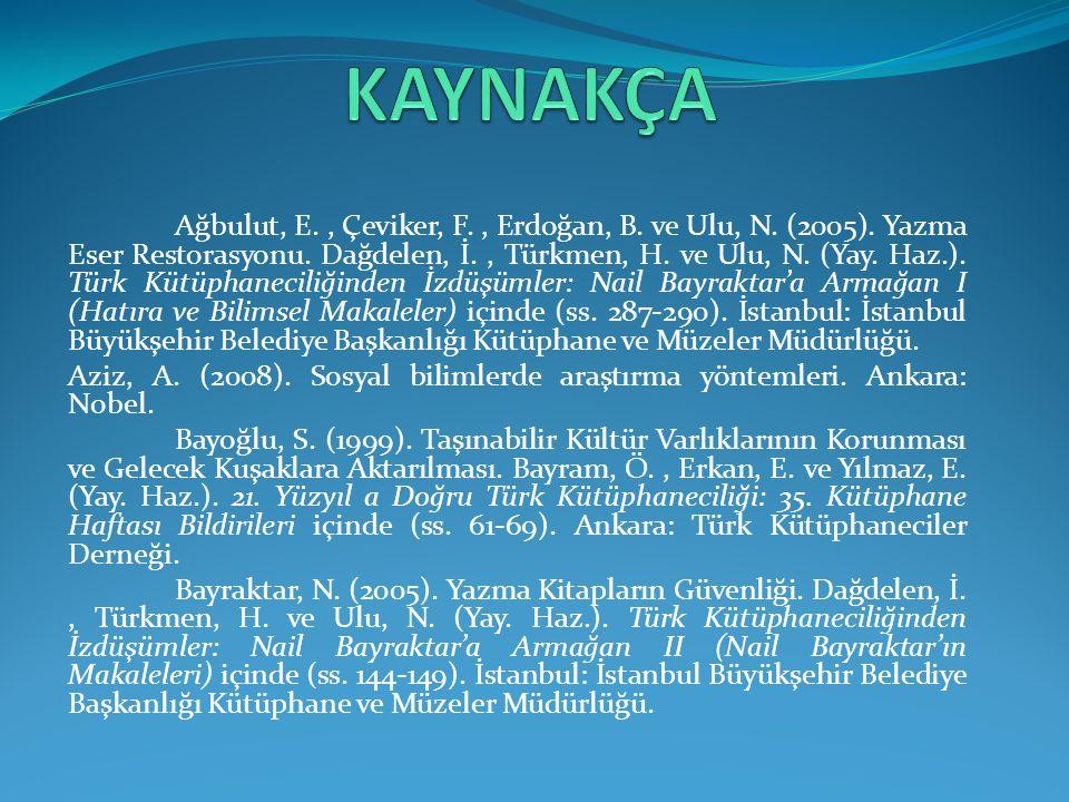 Ağbulut, E., Çeviker, F., Erdoğan, B.ve Ulu, N. (2005).