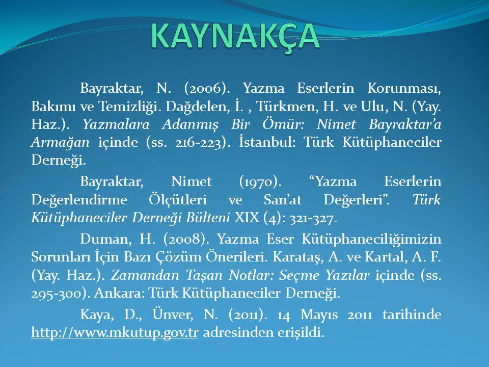 Bayraktar, N.(2006). Yazma Eserlerin Korunması, Bakımı ve Temizliği.