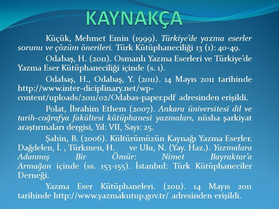 Küçük, Mehmet Emin (1999).Türkiye'de yazma eserler sorunu ve çözüm önerileri.