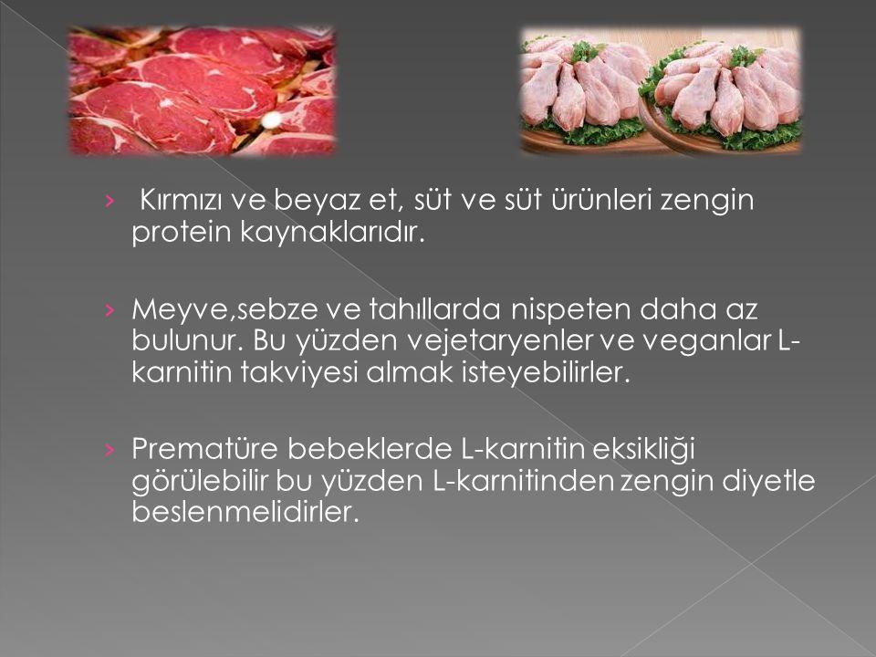 › Kırmızı ve beyaz et, süt ve süt ürünleri zengin protein kaynaklarıdır.