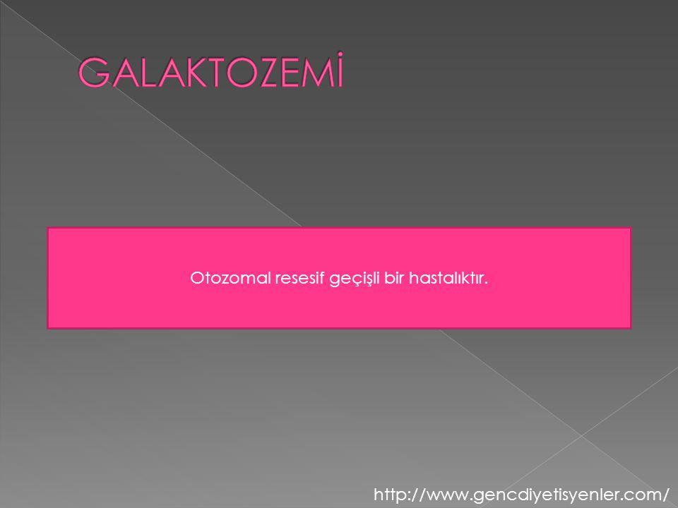 Otozomal resesif geçişli bir hastalıktır. http://www.gencdiyetisyenler.com/