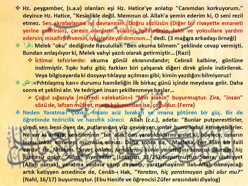  «İnsan«: a)Hz.Adem'dir: Adem e bütün isimleri öğretti (el-Bakara, 2/31) b)Hz.