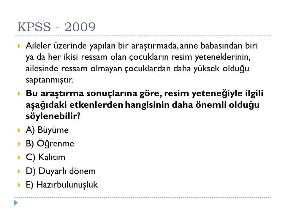 KPSS - 2009  Eşey hücrelerinde (I) kromozom bulunmaktadır.