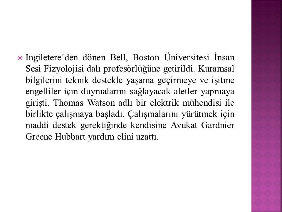  İngiletere´den dönen Bell, Boston Üniversitesi İnsan Sesi Fizyolojisi dalı profesörlüğüne getirildi. Kuramsal bilgilerini teknik destekle yaşama geç