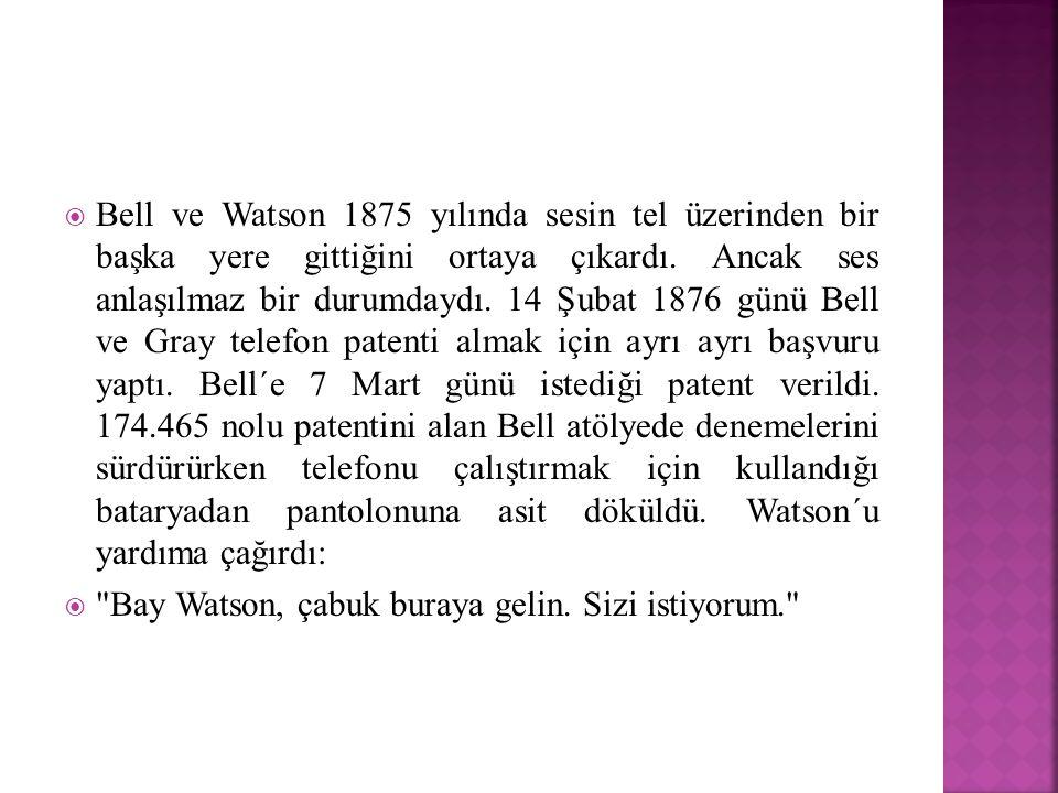  Bell ve Watson 1875 yılında sesin tel üzerinden bir başka yere gittiğini ortaya çıkardı. Ancak ses anlaşılmaz bir durumdaydı. 14 Şubat 1876 günü Bel