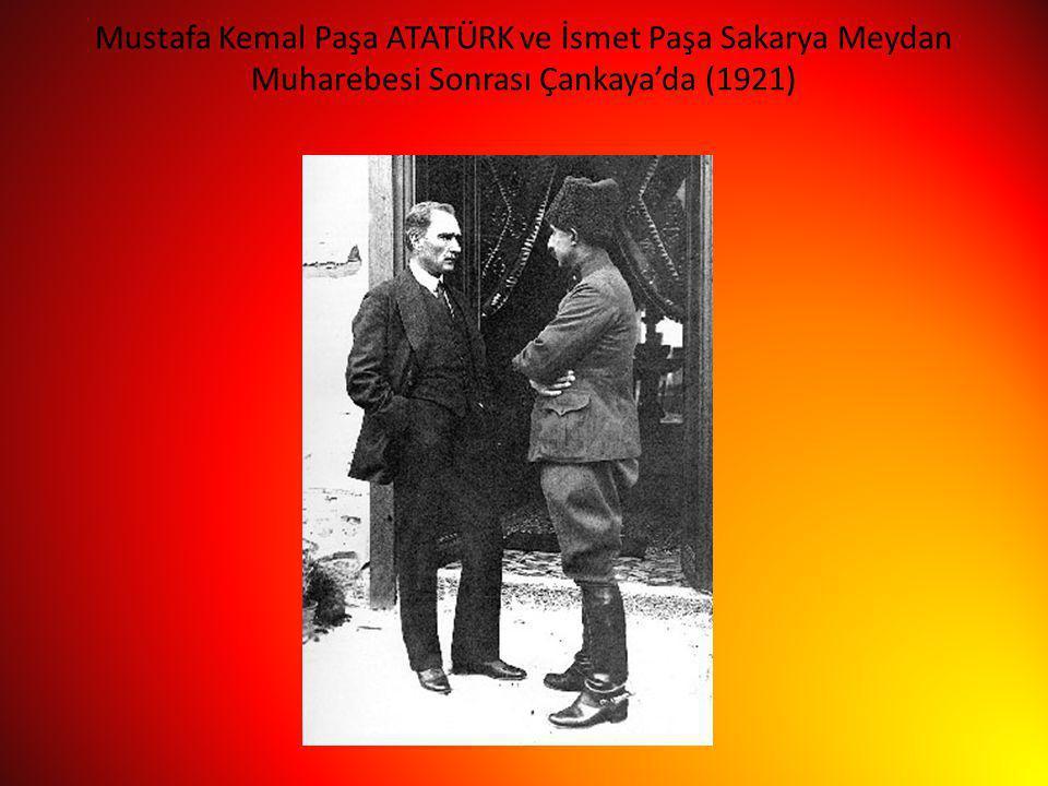 Mustafa Kemal Paşa ATATÜRK ve İsmet Paşa Sakarya Meydan Muharebesi Sonrası Çankaya'da (1921)