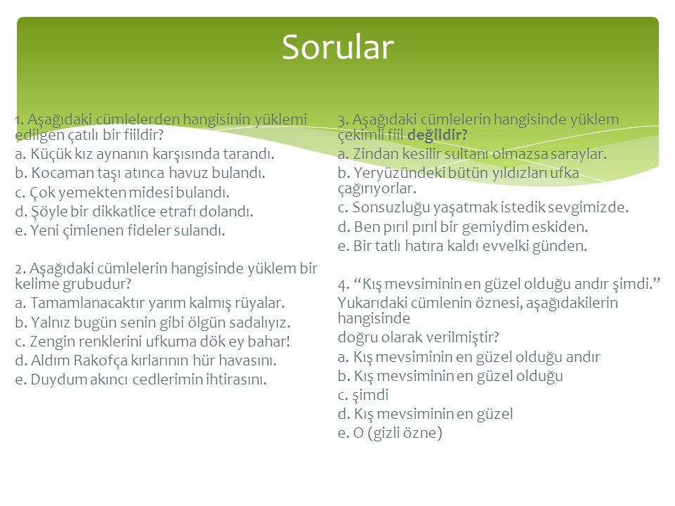 5.Aşağıdaki cümlelerin hangisinde özne, iyelik eki almıştır.