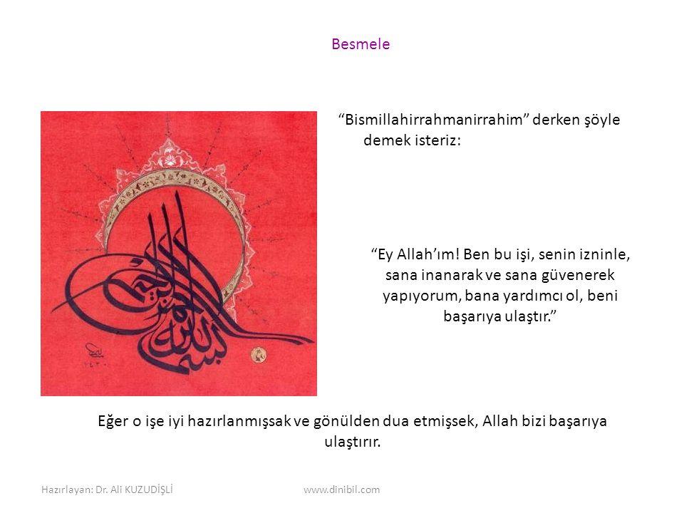 Hazırlayan: Dr.Ali KUZUDİŞLİwww.dinibil.com Ey Allah'ım.