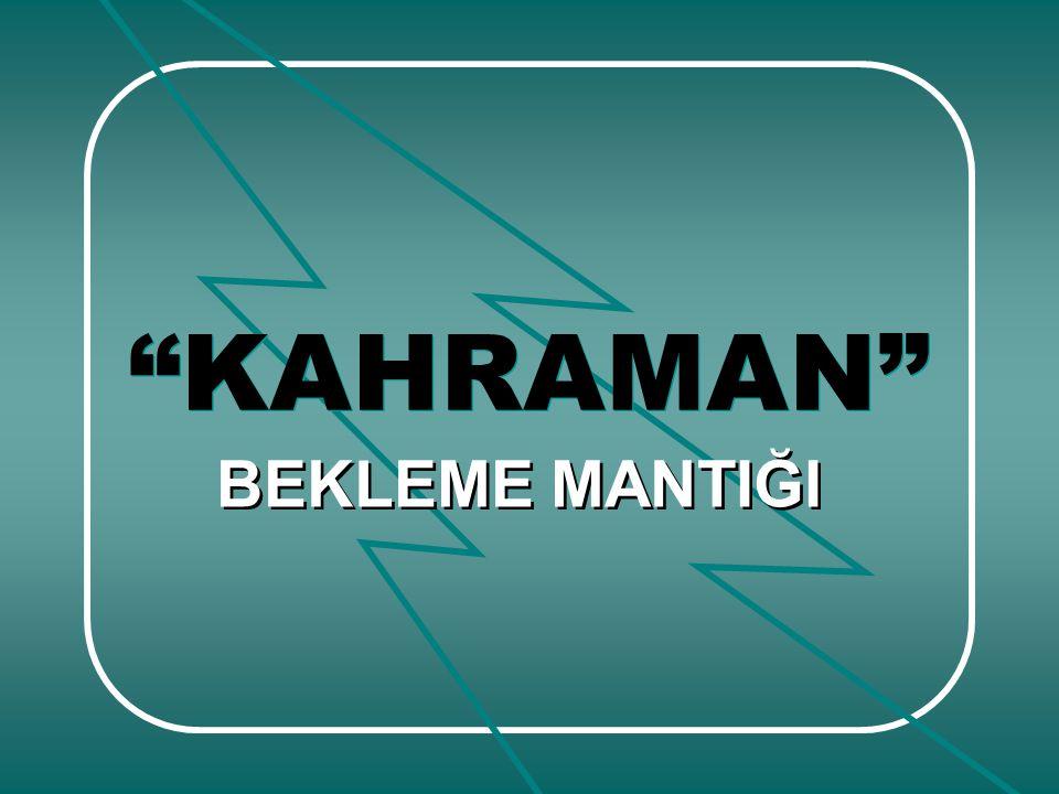 KAHRAMAN BEKLEME MANTIĞI