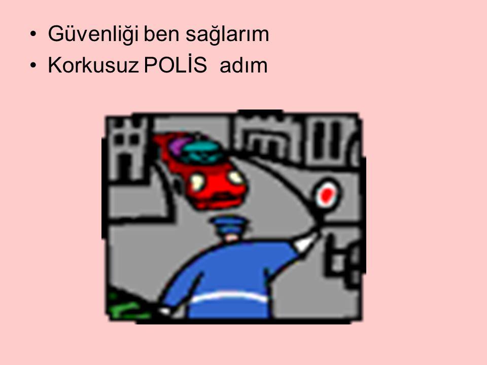 Güvenliği ben sağlarım Korkusuz POLİS adım