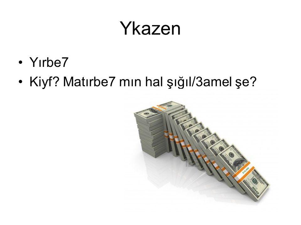 Ykazen Yırbe7 Kiyf? Matırbe7 mın hal şığıl/3amel şe?