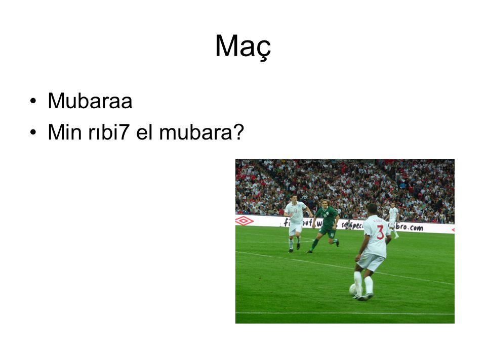 Maç Mubaraa Min rıbi7 el mubara?