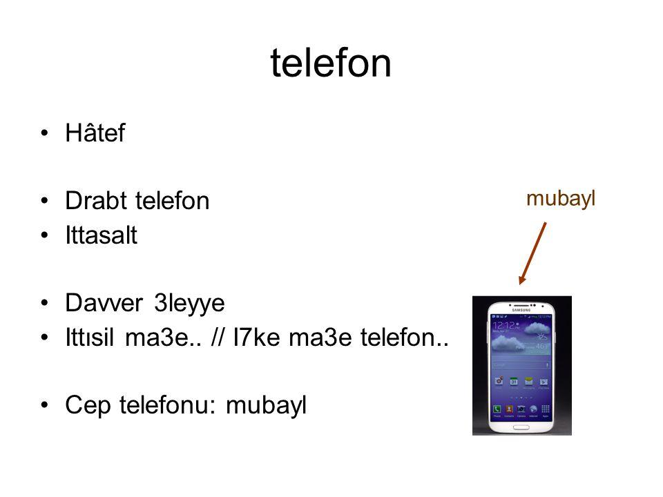 telefon Hâtef Drabt telefon Ittasalt Davver 3leyye Ittısil ma3e.. // I7ke ma3e telefon.. Cep telefonu: mubayl mubayl