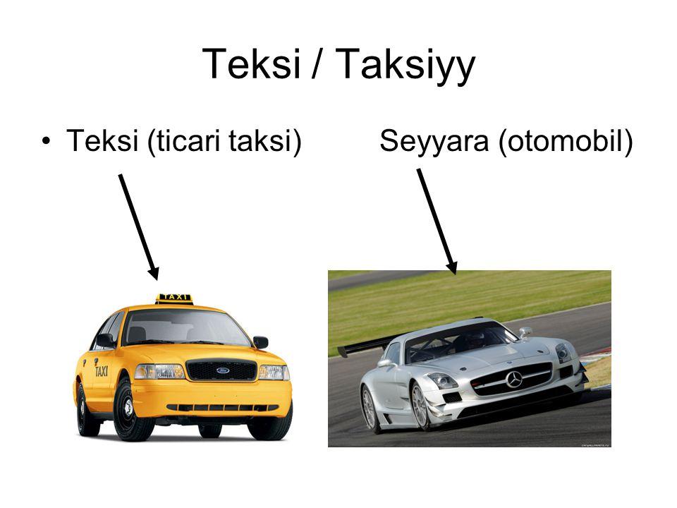 Teksi / Taksiyy Teksi (ticari taksi)Seyyara (otomobil)