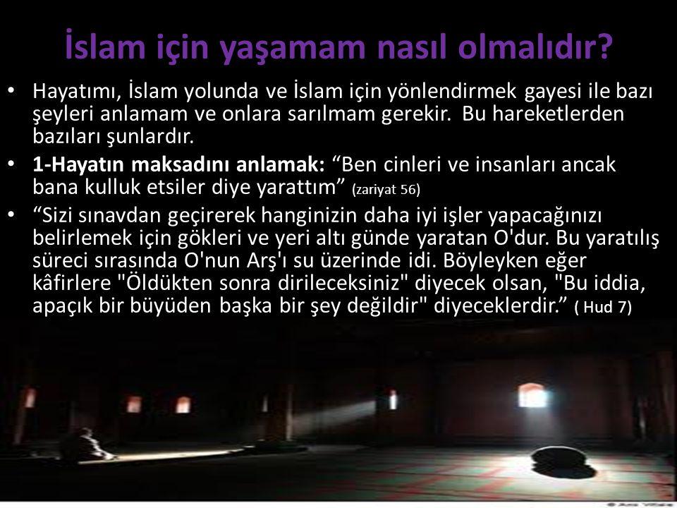 İslam için yaşamam nasıl olmalıdır.