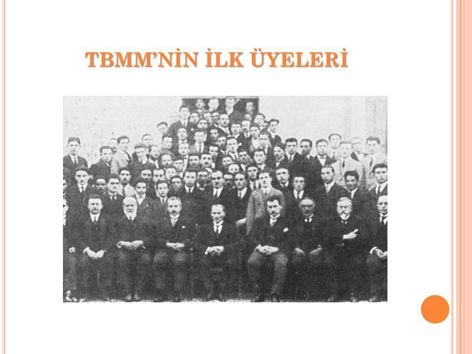 TBMM'NİN İLK ÜYELERİ