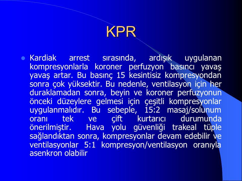 KPR Kardiak arrest sırasında, ardışık uygulanan kompresyonlarla koroner perfuzyon basıncı yavaş yavaş artar. Bu basınç 15 kesintisiz kompresyondan son