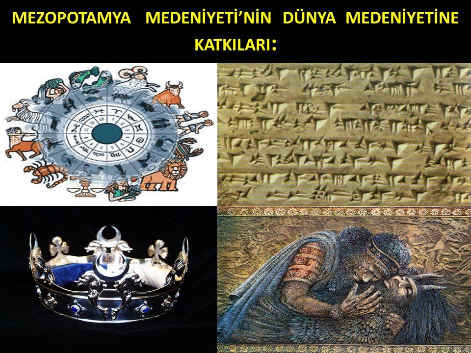 Günümüz uygarlığının temeli olan yazıyı (çivi yazısı), Tarihteki ilk yazılı hukuk kurallarını, İlk mutlak krallık anlayışı, Burçları, Ay yılı hesabına