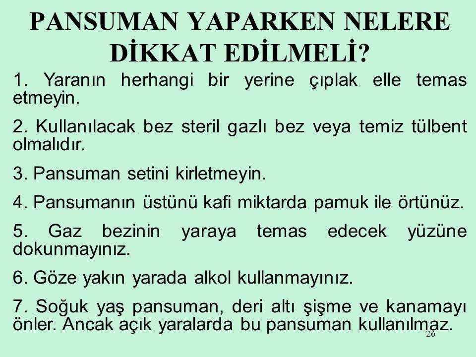 26 PANSUMAN YAPARKEN NELERE DİKKAT EDİLMELİ.1.