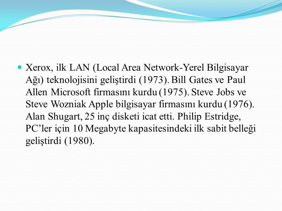 Xerox, ilk LAN (Local Area Network-Yerel Bilgisayar Ağı) teknolojisini geliştirdi (1973).