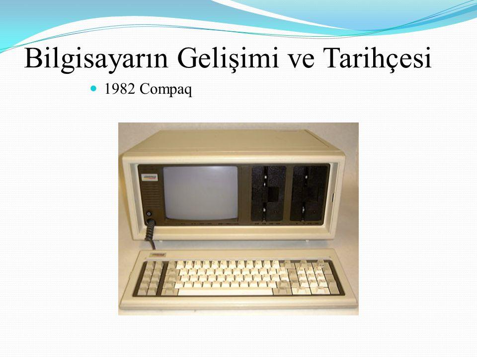 Bilgisayarın Gelişimi ve Tarihçesi 1982 Compaq