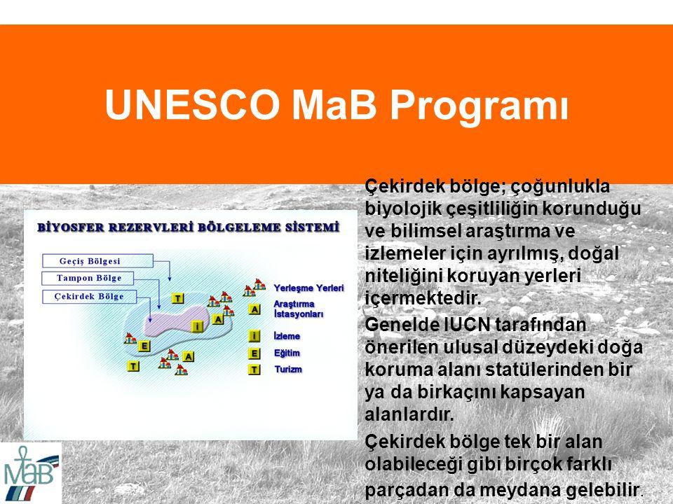 UNESCO MaB Programı Çekirdek bölge; çoğunlukla biyolojik çeşitliliğin korunduğu ve bilimsel araştırma ve izlemeler için ayrılmış, doğal niteliğini koruyan yerleri içermektedir.