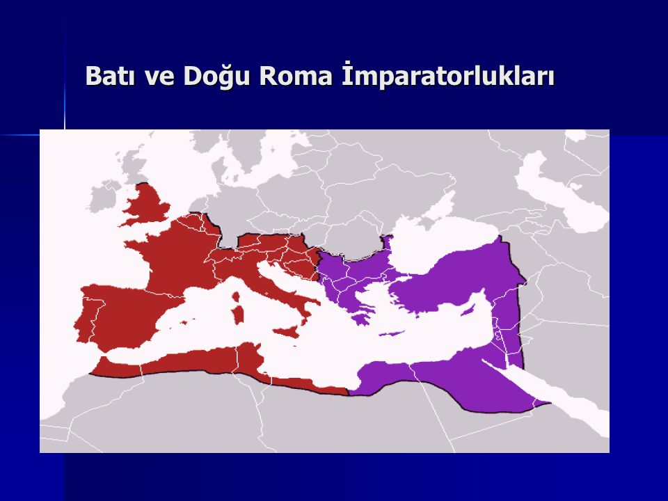 Batı ve Doğu Roma İmparatorlukları