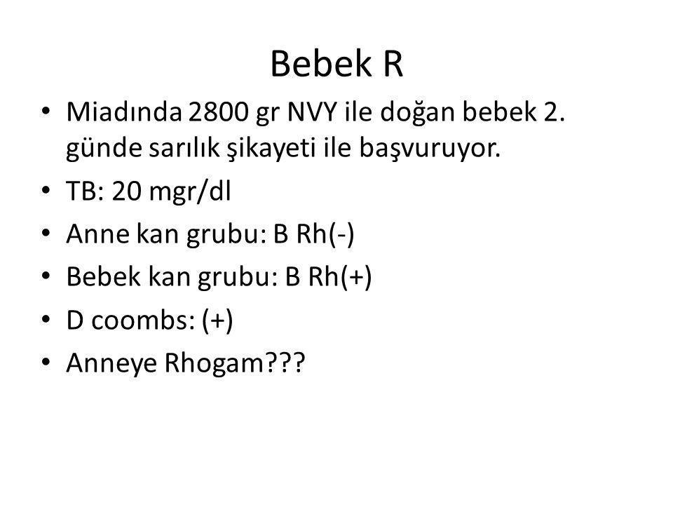Bebek R Miadında 2800 gr NVY ile doğan bebek 2. günde sarılık şikayeti ile başvuruyor. TB: 20 mgr/dl Anne kan grubu: B Rh(-) Bebek kan grubu: B Rh(+)